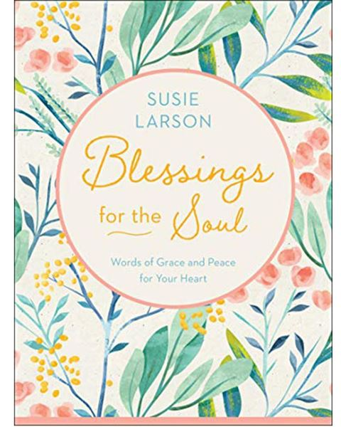 Picture of Blessings for the Soul: Words of Grace and Peace for your Heart
