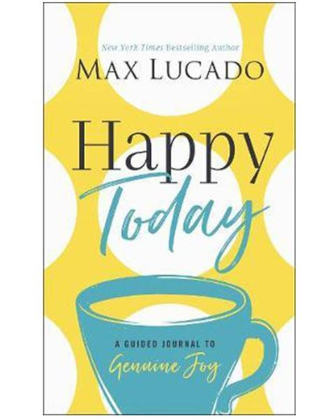 Picture of Happy Today: A Guided Journal to Genuine Joy by Max Lucado
