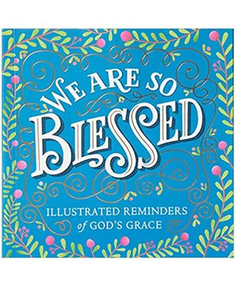 Picture of We Are So Blessed: Illustrated Reminders of God's Grace