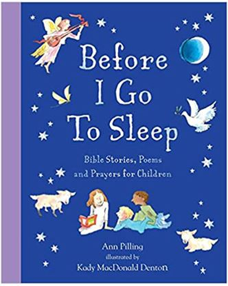 Picture of Before I Go to Sleep: Bible Stories, Poems and Prayers for Children