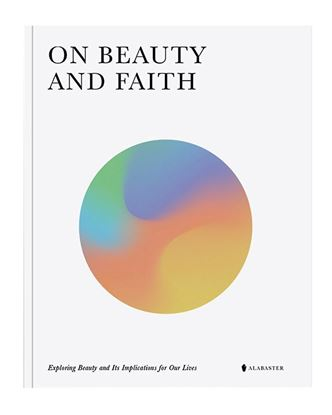 Picture of Alabaster - On Beauty and Faith: Exploring Beauty and its Implications for our lives